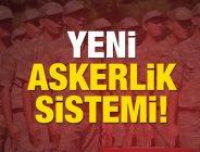 Yeni askerlik sistemi teklifi Meclis Başkanlığı'na sunuldu